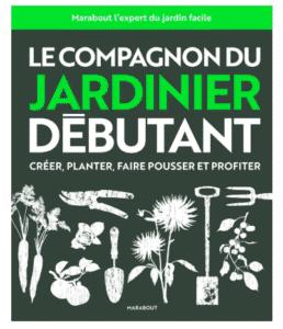 Le compagnon du jardinier débutant