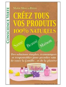 Créez tous vos produits 100% naturels