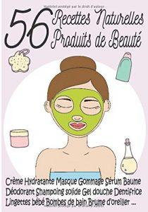 56 Recettes Naturelles - Produits de Beauté